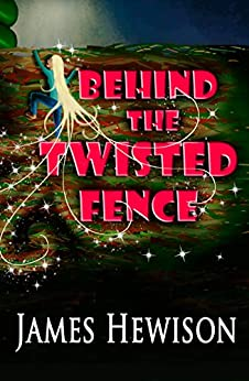 [James Hewison]のBehind the Twisted Fence (English Edition)