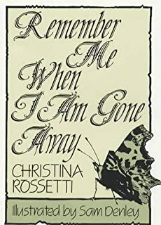 Remember Me When I Am Gone Away (Inspirational)