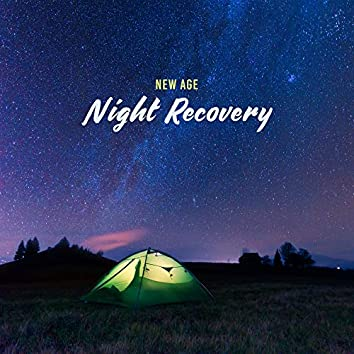 New Age Night Recovery: Selection of Best Soft 2019 Music for Rest After Long Day, Sleep All Night Long, Calm Down, De-stress, Insomnia Cure