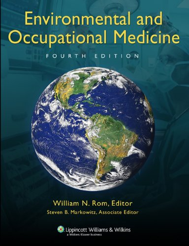 Compare Textbook Prices for Environmental and Occupational Medicine 4th Edition ISBN 9780781762991 by Rom, William N.,Markowitz MD, Steven