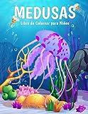 Medusas Libro de Colorear para Niños: Divertidas y Fáciles Páginas para Colorear con Medusa para Niños y Niñas de 2 a 8 Años, Gran Formato. (Idea de Regalo Perfecta para Niños!)