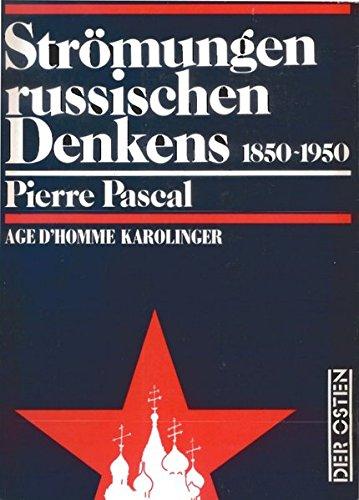 Strömungen russischen Denkens: 1850-1950 (Der Osten)