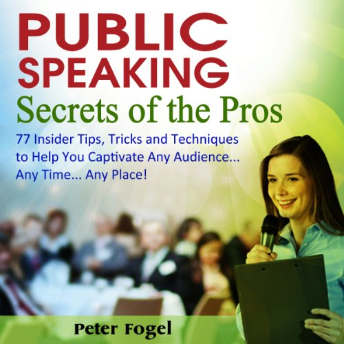 Public Speaking Secrets of the Pros audiobook cover art