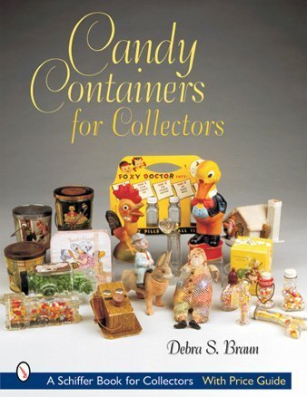 Braun, D: Candy Containers for Collectors (Schiffer Book for Collectors)
