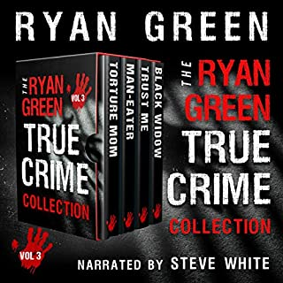 The Ryan Green True Crime Collection: Volume 3 audiobook cover art