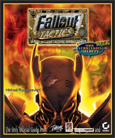 Fallout Tactics:  Brotherhood of Steel: Sybex Official Strategies & Secrets
