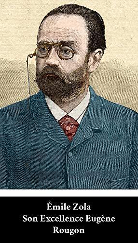 Émile Zola - Son Excellence Eugène Rougon (French Edition) (Annoté)