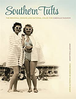 Southern Tufts: The Regional Origins and National Craze for Chenille Fashion