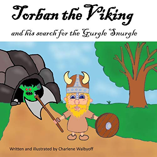 Torban the Viking and his search for the Gurgle Snurgle (English Edition)