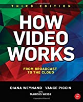 How Video Works: From Broadcast to the Cloud by Diana Weynand Vance Piccin(2015-09-12)
