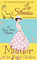Murder at the Bomb Shelter: a 1950s cozy historical mystery (A Rosa Reed Mystery)