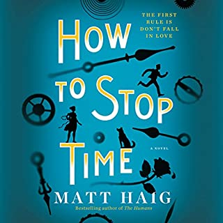 How to Stop Time     A Novel              Written by:                                                                                                                                 Matt Haig                               Narrated by:                                                                                                                                 Mark Meadows                      Length: 10 hrs and 35 mins     30 ratings     Overall 4.2
