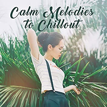 Calm Melodies to Chillout