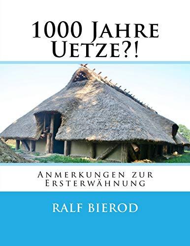 1000 Jahre Uetze?!: Anmerkungen zur Ersterwähnungen (German Edition)