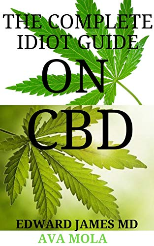 THE COMPLETE IDIOT MANUAL ABOUT CBD : Lifestyle Guide to CBD-Derived Health and Wellness (English Edition)