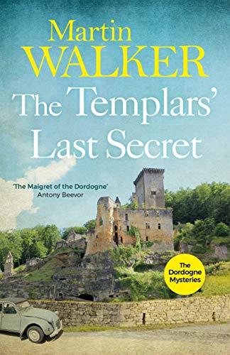 The Templars' Last Secret: The Dordogne Mysteries 10 (English Edition)
