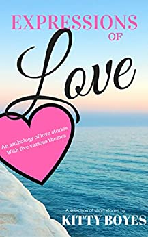 Expressions of Love: Anthology of short stories by [Kitty Boyes]