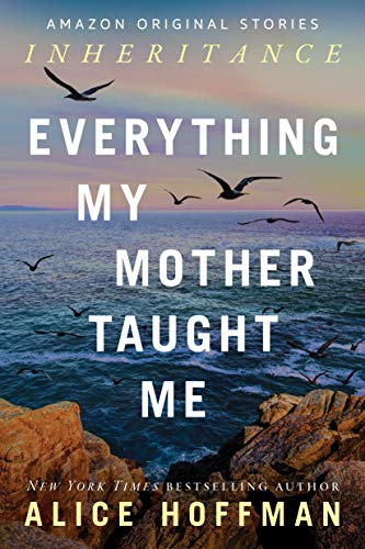 Everything My Mother Taught Me (Inheritance collection)