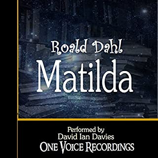 Matilda                   By:                                                                                                                                 Roald Dahl                               Narrated by:                                                                                                                                 David Ian Davies                      Length: 4 hrs and 30 mins     37 ratings     Overall 3.8