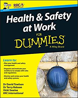 Health and Safety at Work For Dummies (For Dummies (Business & Personal Finance))