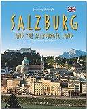 Journey through Salzburg and the Salzburger Land - Reise durch SALZBURG und das Salzburger Land: Ein Bildband in englischer Sprache mit über 180 Bildern auf 140 Seiten - STÜRTZ Verlag