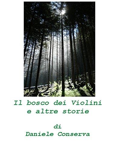 IL BOSCO DEI VIOLINI ED ALTRE STORIE (Italian Edition)