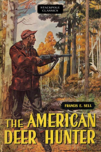 The American Deer Hunter (Stackpole Classics) (English Edition)