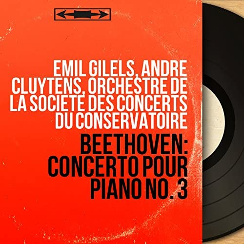 Emil Gilels, André Cluytens, Orchestre de la Société des concerts du Conservatoire