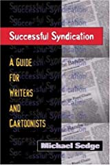 Successful Syndication: A Guide for Writers and Cartoonists Paperback