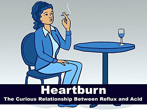 Heartburn - The Curious Relationship Between Reflux and Acid