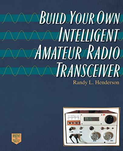 Build Your Own Intelligent Amateur Radio Transceiver (CLS.EDUCATION)