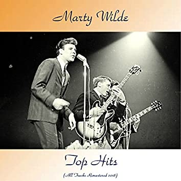 Marty Wilde Top Hits (All Tracks Remastered 2018)