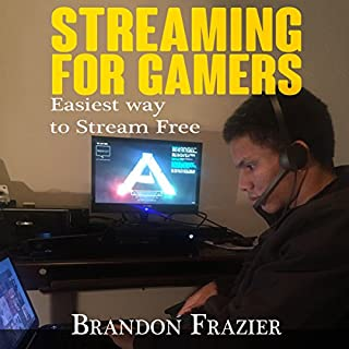Streaming for Gamers: Easiest Way to Stream Free                   De :                                                                                                                                 Brandon Frazier                               Lu par :                                                                                                                                 Matt Chavez                      Durée : 1 h et 13 min     1 notation     Global 1,0