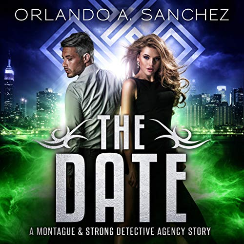 The Date a Montague & Strong Detective Story Audiobook By Orlando A. Sanchez cover art