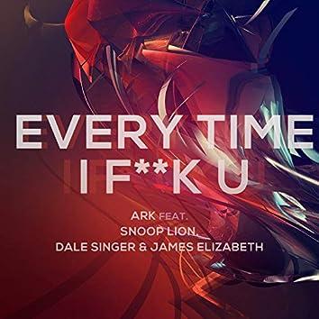 Everytime I F**K U (feat. Snoop Lion, Dale Saunders & James Elizabeth)