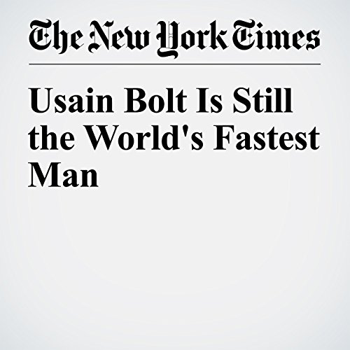 Usain Bolt Is Still the World's Fastest Man audiobook cover art