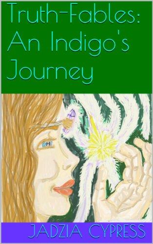 Truth-Fables: An Indigo's Journey (The Indigo Journeys Book 1) (English Edition)