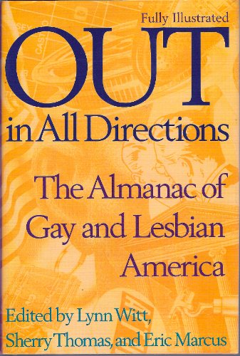 Out in All Directions: Almanac of Gay and Lesbian America