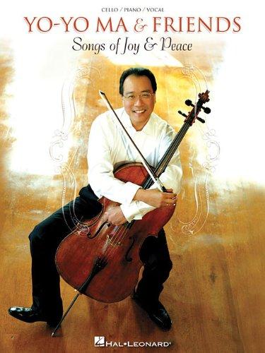 Yo-Yo Ma & Friends: Songs Of Joy & Peace: Noten für Cello, Klavier: Cello/Piano/Vocal Arrangements with Pull-Out Cello Part