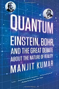 Quantum: Einstein, Bohr, and the Great Debate about the Nature of Reality (Manjit Kumar)(2011/5/9)