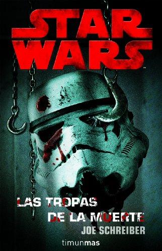 STAR WARS: Las tropas de la muerte (Star Wars Novelas)