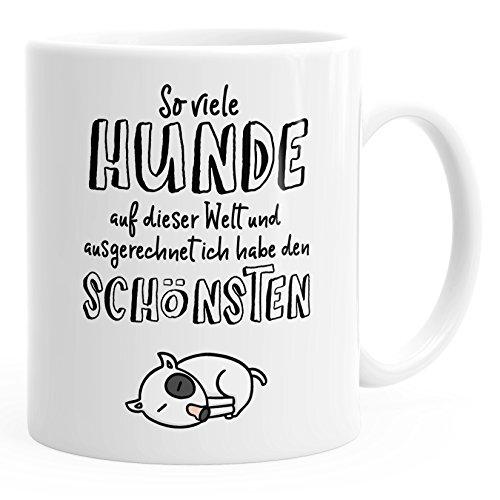 MoonWorks Kaffee-Tasse Spruch Hund so viele Hunde auf Dieser Welt und ausgerechnet ich Habe den Schönsten weiß Unisize