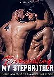 Dominating My Stepbrother: Forbidden Alphas Straight To GAY Dark Erotica Short Sex Stories: MM First time, MMM, MMF, Age Gap, Domination, BDSM, Fantasy Romance, Daddy Dom, College, Reverse Harem...