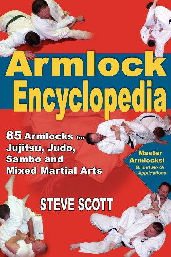 Armlock Encyclopedia: 85 Armlocks for Jujitsu, Judo, Sambo & Mixed Martial Arts