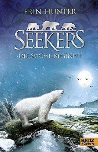 Seekers 01. Die Suche beginnt: Die Suche beginnt by Erin Hunter (2012-02-06)