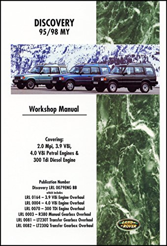 Land Rover Discovery 1995-1998 MY Official Workshop Manual: LRL 0079 ENG (Workshop Manual Land Rover) by Land Rover Ltd. (Illustrated, 1 Feb 2007) Paperback