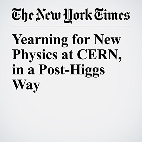 Yearning for New Physics at CERN, in a Post-Higgs Way copertina