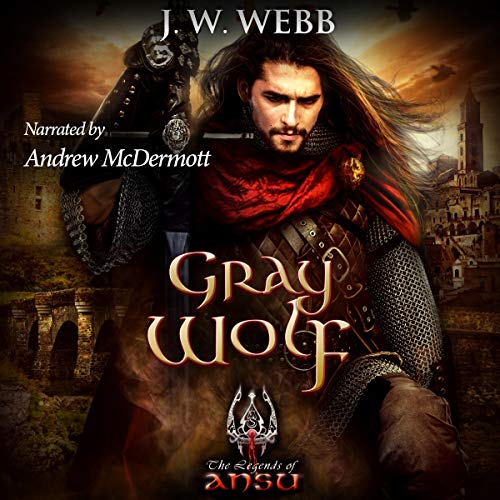 Gray Wolf: A Legends of Ansu Fantasy Audiobook By J.W. Webb cover art