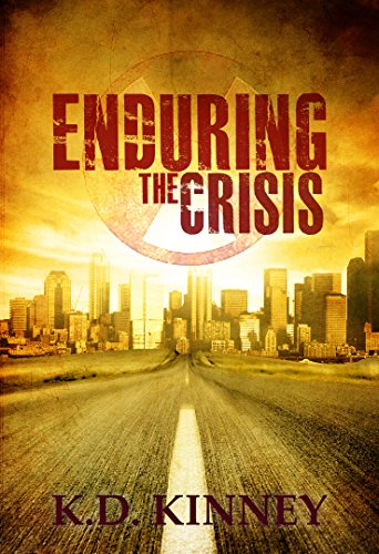Enduring the Crisis (Endure Series Book 1) by [K.D. Kinney]