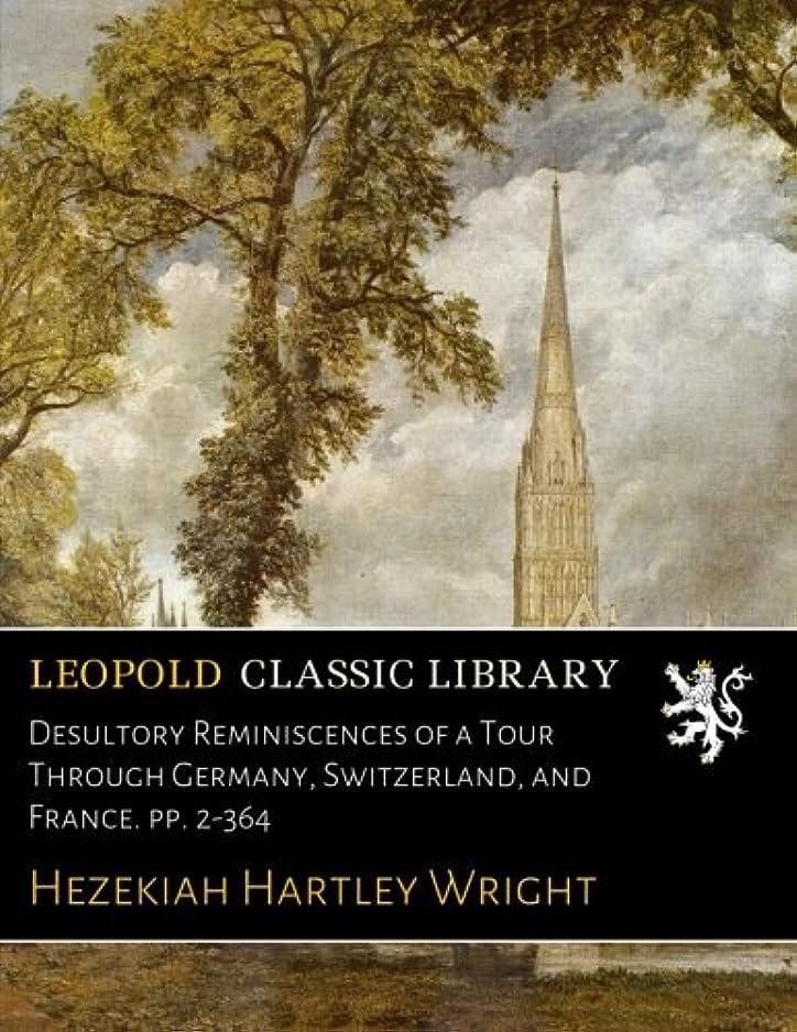 仮説隠された外科医Desultory Reminiscences of a Tour Through Germany, Switzerland, and France. pp. 2-364